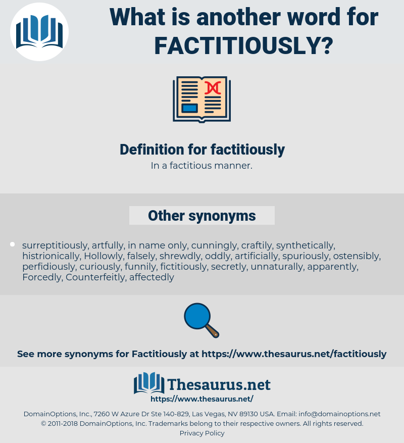 factitiously, synonym factitiously, another word for factitiously, words like factitiously, thesaurus factitiously