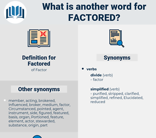 Factored, synonym Factored, another word for Factored, words like Factored, thesaurus Factored