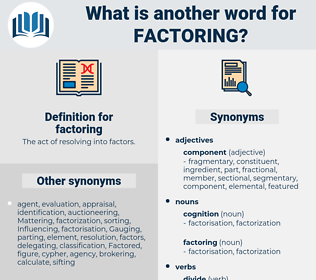 factoring, synonym factoring, another word for factoring, words like factoring, thesaurus factoring