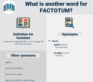 factotum, synonym factotum, another word for factotum, words like factotum, thesaurus factotum