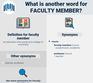 faculty member, synonym faculty member, another word for faculty member, words like faculty member, thesaurus faculty member