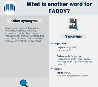 faddy, synonym faddy, another word for faddy, words like faddy, thesaurus faddy
