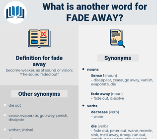 fade away, synonym fade away, another word for fade away, words like fade away, thesaurus fade away