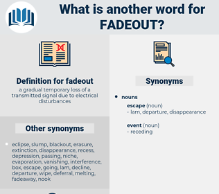 fadeout, synonym fadeout, another word for fadeout, words like fadeout, thesaurus fadeout