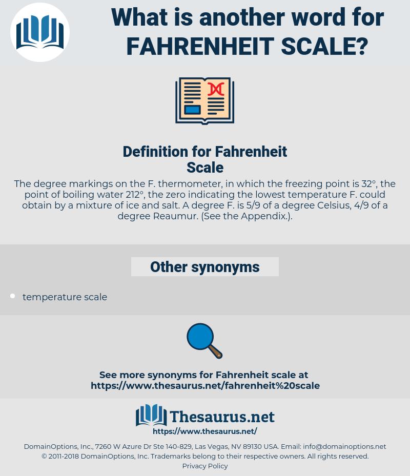 Fahrenheit Scale, synonym Fahrenheit Scale, another word for Fahrenheit Scale, words like Fahrenheit Scale, thesaurus Fahrenheit Scale