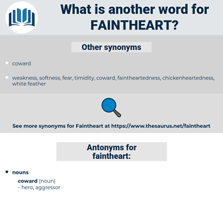 faintheart, synonym faintheart, another word for faintheart, words like faintheart, thesaurus faintheart