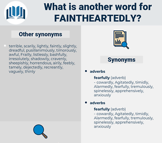 faintheartedly, synonym faintheartedly, another word for faintheartedly, words like faintheartedly, thesaurus faintheartedly
