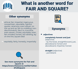 fair and square, synonym fair and square, another word for fair and square, words like fair and square, thesaurus fair and square