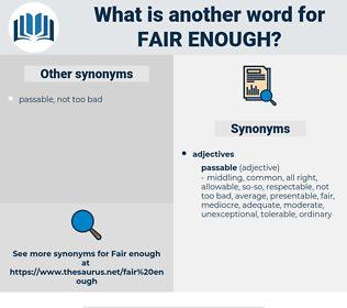 fair enough, synonym fair enough, another word for fair enough, words like fair enough, thesaurus fair enough