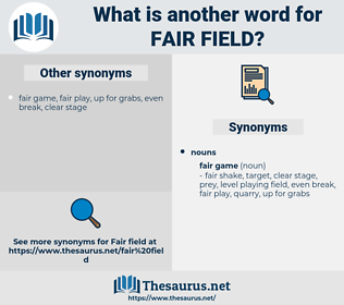 fair field, synonym fair field, another word for fair field, words like fair field, thesaurus fair field