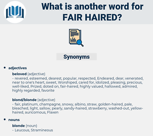 fair-haired, synonym fair-haired, another word for fair-haired, words like fair-haired, thesaurus fair-haired