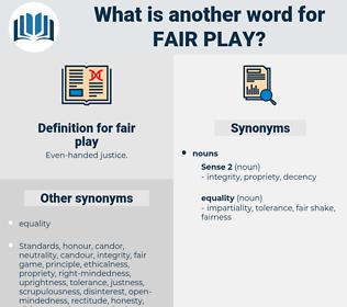 fair play, synonym fair play, another word for fair play, words like fair play, thesaurus fair play