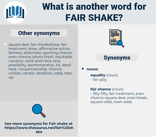 fair shake, synonym fair shake, another word for fair shake, words like fair shake, thesaurus fair shake
