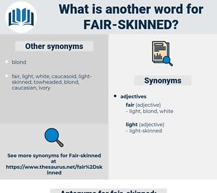 fair skinned, synonym fair skinned, another word for fair skinned, words like fair skinned, thesaurus fair skinned