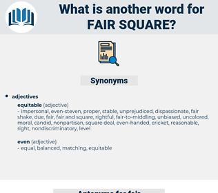 fair square, synonym fair square, another word for fair square, words like fair square, thesaurus fair square