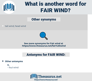 FAIR WIND, synonym FAIR WIND, another word for FAIR WIND, words like FAIR WIND, thesaurus FAIR WIND