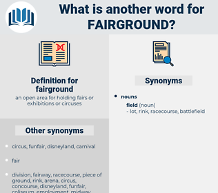 fairground, synonym fairground, another word for fairground, words like fairground, thesaurus fairground