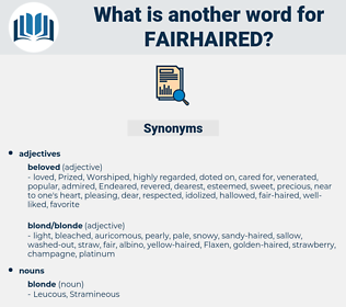 fairhaired, synonym fairhaired, another word for fairhaired, words like fairhaired, thesaurus fairhaired