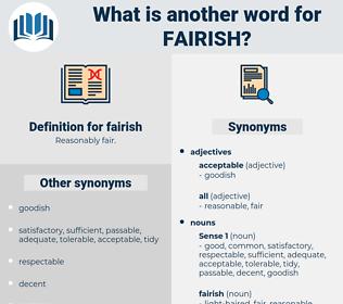 fairish, synonym fairish, another word for fairish, words like fairish, thesaurus fairish
