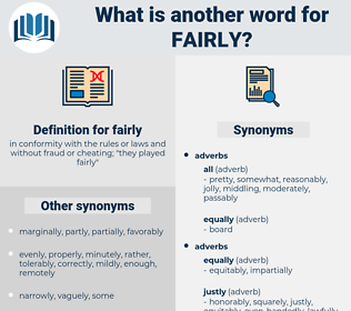 fairly, synonym fairly, another word for fairly, words like fairly, thesaurus fairly