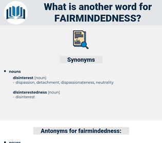 fairmindedness, synonym fairmindedness, another word for fairmindedness, words like fairmindedness, thesaurus fairmindedness