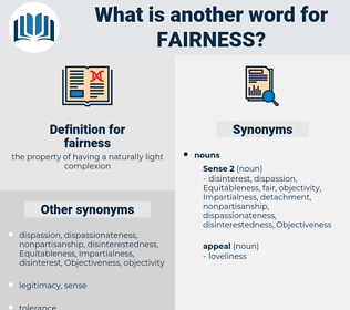 fairness, synonym fairness, another word for fairness, words like fairness, thesaurus fairness