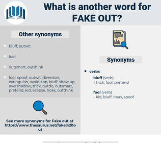 fake out, synonym fake out, another word for fake out, words like fake out, thesaurus fake out