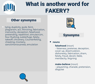 fakery, synonym fakery, another word for fakery, words like fakery, thesaurus fakery