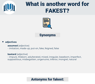 fakest, synonym fakest, another word for fakest, words like fakest, thesaurus fakest
