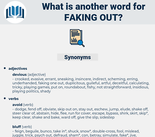 faking out, synonym faking out, another word for faking out, words like faking out, thesaurus faking out