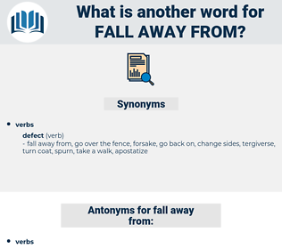 fall away from, synonym fall away from, another word for fall away from, words like fall away from, thesaurus fall away from