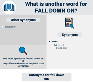 fall down on, synonym fall down on, another word for fall down on, words like fall down on, thesaurus fall down on