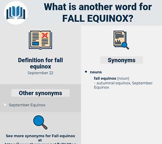 fall equinox, synonym fall equinox, another word for fall equinox, words like fall equinox, thesaurus fall equinox