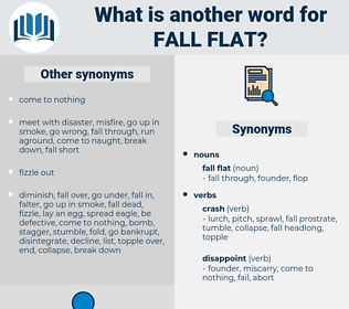 fall flat, synonym fall flat, another word for fall flat, words like fall flat, thesaurus fall flat