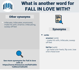 fall in love with, synonym fall in love with, another word for fall in love with, words like fall in love with, thesaurus fall in love with