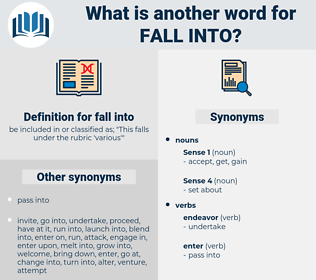 fall into, synonym fall into, another word for fall into, words like fall into, thesaurus fall into