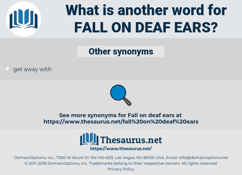 fall on deaf ears, synonym fall on deaf ears, another word for fall on deaf ears, words like fall on deaf ears, thesaurus fall on deaf ears
