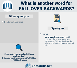 fall over backwards, synonym fall over backwards, another word for fall over backwards, words like fall over backwards, thesaurus fall over backwards