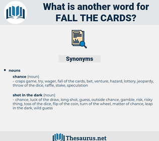 fall the cards, synonym fall the cards, another word for fall the cards, words like fall the cards, thesaurus fall the cards