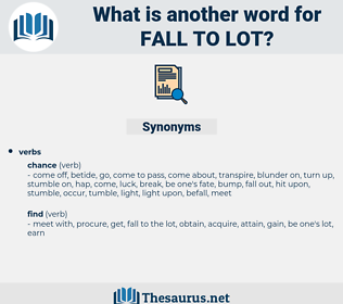 fall to lot, synonym fall to lot, another word for fall to lot, words like fall to lot, thesaurus fall to lot