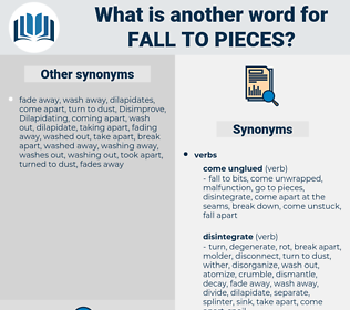 fall to pieces, synonym fall to pieces, another word for fall to pieces, words like fall to pieces, thesaurus fall to pieces