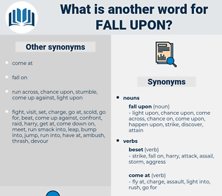 fall upon, synonym fall upon, another word for fall upon, words like fall upon, thesaurus fall upon