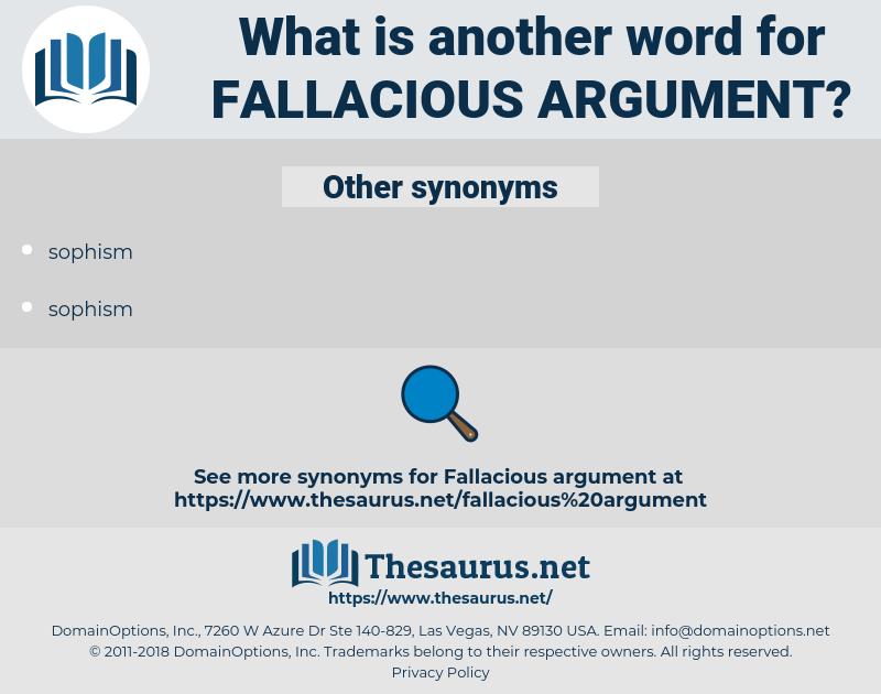 fallacious argument, synonym fallacious argument, another word for fallacious argument, words like fallacious argument, thesaurus fallacious argument