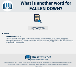fallen down, synonym fallen down, another word for fallen down, words like fallen down, thesaurus fallen down