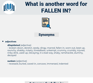 fallen-in, synonym fallen-in, another word for fallen-in, words like fallen-in, thesaurus fallen-in
