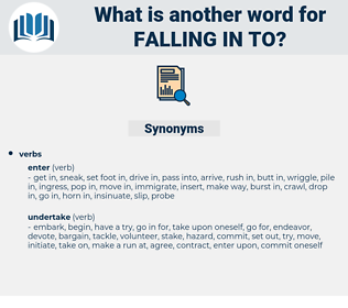 falling in to, synonym falling in to, another word for falling in to, words like falling in to, thesaurus falling in to