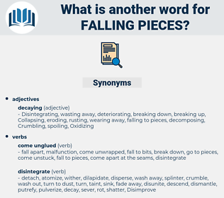 falling pieces, synonym falling pieces, another word for falling pieces, words like falling pieces, thesaurus falling pieces