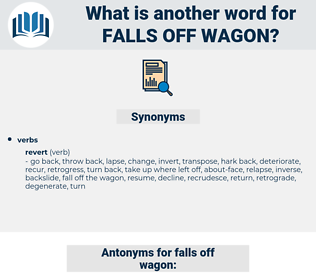 falls off wagon, synonym falls off wagon, another word for falls off wagon, words like falls off wagon, thesaurus falls off wagon