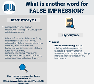 false impression, synonym false impression, another word for false impression, words like false impression, thesaurus false impression