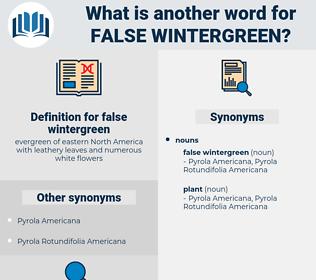 false wintergreen, synonym false wintergreen, another word for false wintergreen, words like false wintergreen, thesaurus false wintergreen